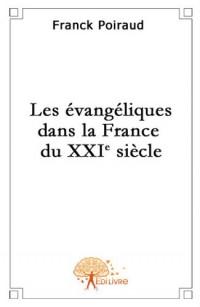 Les Evangeliques Dans la France du XXIeme Siecle.
