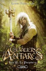 Les chevaliers d'Antarès - tome 12 La prophétie