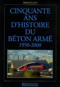 Cinquante ans d'histoire du béton armé : 1950-2000