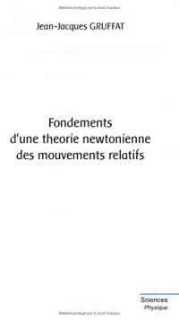 Fondements d'une théorie newtonienne des mouvements relatifs