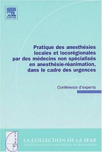 Pratique des anesthésies locales et locorégionales par des médecins non spéialisés en anesthésie-réanimation, dans le cadre des urgences : Conférence d'experts