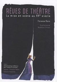 Rêves de théâtre : La mise en scène au XXe siècle