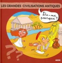 Les Grandes Civilisations Antiques Dis Moi Pourquoi