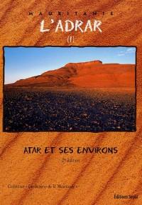 L'Adrar : Tome 1, Atar et ses environs