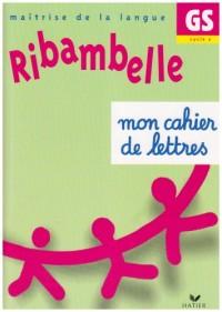 Ribambelle GS : Mon cahier de lettres