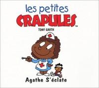 Les Petites Crapules : Agathe S'éclate