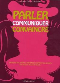 Parler, communiquer, convaincre