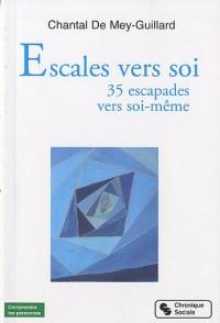 Escales vers soi : 35 escapades vers soi-même