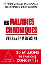 Le Grand défi de la médecine: Les Maladies chroniques aujourd'hui et demain