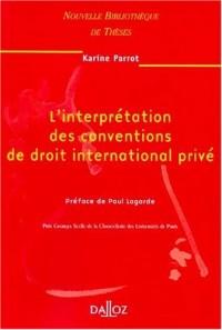 L'interprétation des conventions de droit international privé