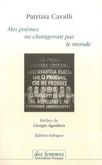 Mes poèmes ne changeront pas le monde : Edition bilingue français-italien