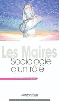 Les maires : Sociologie d'un rôle