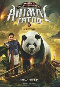 Animal Tatoo saison 2 - Les bêtes suprêmes, Tome 03: Le retour