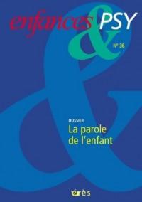 Enfances & psy, N° 36 : La parole de l'enfant