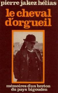 Le cheval d'orgueil. mémoires d'un breton du pays bigouden