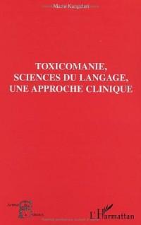 Toxicomanie, science du langage, une approche clinique