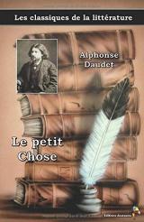 Le petit Chose - Alphonse Daudet: Les classiques de la littérature (6)