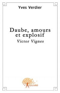 Daube, amours et explosif