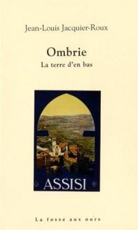 Ombrie, la terre d'en bas