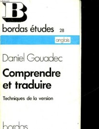 Comprendre et traduire : principes et methode de la version anglaise suivis de 4 textes d'applicatio