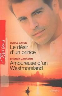 Le désir d'un prince ; Amoureuse d'un Westmoreland