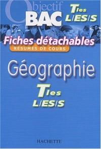 Objectif Bac - Fiches détachables : Géographie, terminales L - ES - S