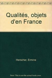 Qualités, objets d'en France