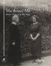 Ma Douce Me, Marie Curie et Sa Fille Irene