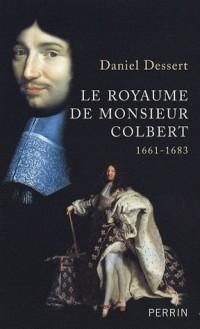 Le royaume de Monsieur Colbert : 1661-1683