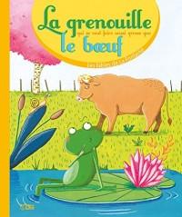 Les fables de la Fontaine: La grenouille qui veut se faire aussi grosse que le boeuf - Dès 3 ans