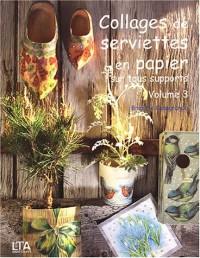 Collages de serviettes en papier sur tous supports, volume 3
