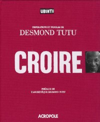 Croire : Inspirations et paroles de Desmond Tutu