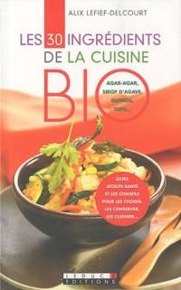 Les 30 ingrédients de la cuisine bio
