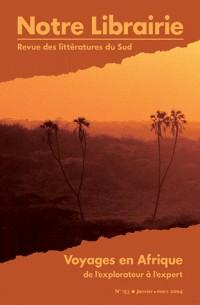 153- voyages en afrique/ de l'explorateur a l'expert