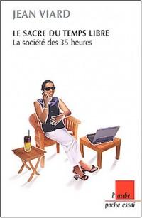 Le sacre du temps libre : La société des 35 heures