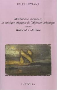 Mesdames et messieurs, la musique originale de l'alphabet hebraïque : Suivi de Week-end à Mustara