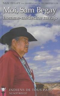 Moi, Sam Begay homme-médecine navajo