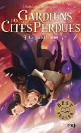 Gardiens des cités perdues - tome 03 : le grand brasier