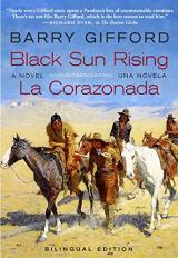 Black Sun Rising / La Corazonada: A novel / una novela
