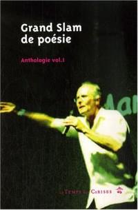 Grand Slam de poésie : Tome 1, Anthologie