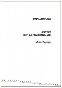Papillonnage : Lettres sur la psychanalyse
