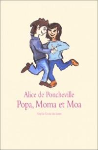 Popa, Moma et Moa