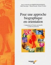 Pour une approche biographique en orientation : L'intégration de l'histoire personnelle au choix de profession