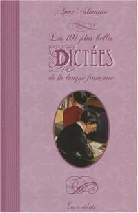 101 Plus Belles Dictées de la Langue Française (les)