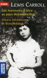 Alice in Wonderland; Alice au Pays des Merveilles : Bilingue