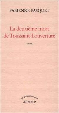 La Deuxième mort de Toussaint-Louverture