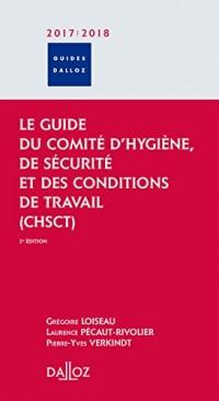 Le guide du Comité d'hygiène, de sécurité et des conditions de travail (CHSCT): Comité d'hygiène de sécurité et des conditions de travail