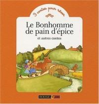 Le Bonhomme de pain d'épice et autres contes