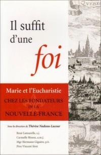 Il suffit d'une foi : Marie et l'Eucharistie chez les fondateurs de la Nouvelle-France