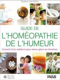 Guide de l'homéopathie de l'humeur : Conseils d'un médecin pour mieux gérer ses émotions